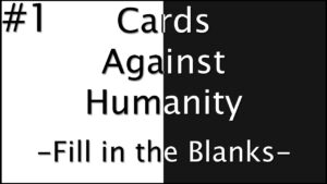 Cards Against Humanity: Fill In The Blanks – Part 1 – Jugs Linterfins for Cards Against Humanity Template