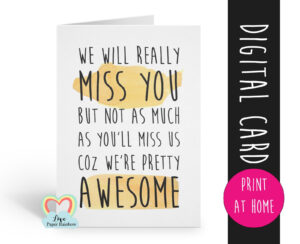 Coworker Leaving Card Printable Funny Colleague Retirement Card We Will  Miss You Job Promotion Moving House Emigrating Awesome with regard to Sorry You Re Leaving Card Template