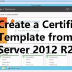 Create A Certificate Template From A Server 2012 R2 Certificate Authority with regard to No Certificate Templates Could Be Found