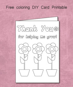 Free Thank You For Helping Me Grow – Coloring Card Printable for Thank You Card For Teacher Template