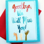 Good Bye! Will Miss You! | Student Teacher Relationship Throughout Sorry You Re Leaving Card Template