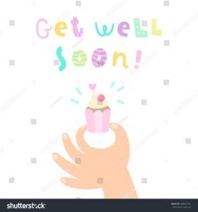Hand Holding Cupcake Get Well Soon Stock Vector (Royalty throughout Get Well Card Template