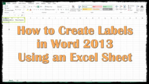 How To Create Labels In Word 2013 Using An Excel Sheet within Word Label Template 16 Per Sheet A4