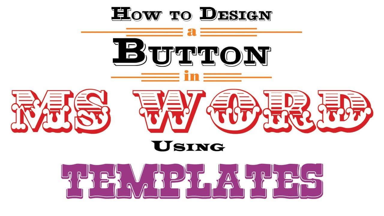 How To Design A Button In Ms Word Using Templates Within Button Template For Word