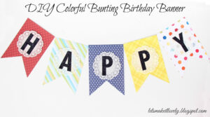 Let's Make It Lovely: Diy Colorful Bunting Birthday Banner with Diy Birthday Banner Template