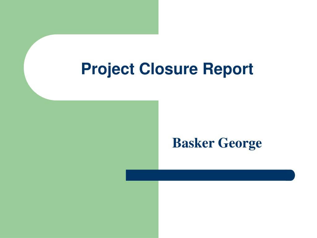 Ppt – Project Closure Report Powerpoint Presentation – Id Intended For Project Closure Report Template Ppt
