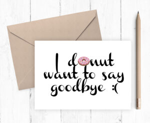 Printable Farewell Card, Printable Goodbye Card – I Donut Want To Say  Goodbye, Instant Download 5X7 Pdf Includes Envelope Template With Regard To Goodbye Card Template