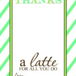Thanks A Latte Free Printable Gift Card Holder Teacher Gift inside Thanks A Latte Card Template