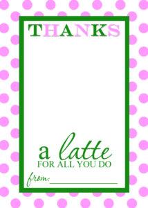 Thanks A Latte Free Printable Gift Card Holder Teacher Gift within Thanks A Latte Card Template