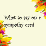 What To Say On A Sympathy Card For Loss Within Sorry For Your Loss Card Template