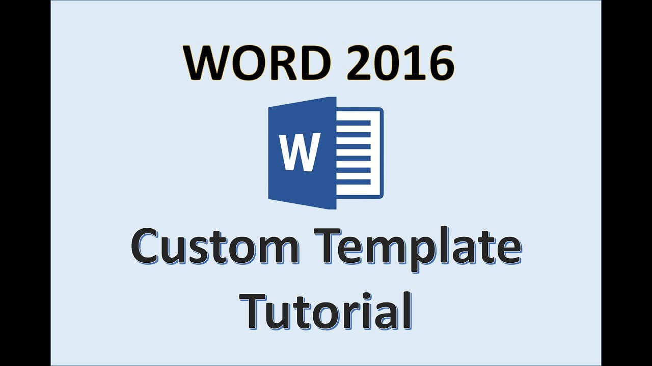 Word 2016 – Creating Templates – How To Create A Template In Ms Office –  Make A Template Tutorial Regarding Where Are Templates In Word